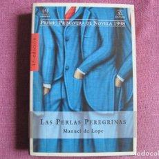 Libros: MANUEL DE LOPE - LAS PERLAS PEREGRINAS (EDITORIAL ESPASA CALPE 1998). Lote 237064800