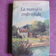 Libros: MARY STEWART - LA MANSION EMBRUJADA (EDICION PARA CIRCULO DE LECTORES 1990). Lote 237065575
