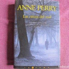 Libros: ANNE PERRY - LAS RAICES DEL MAL (EDICIONES B, S.A. 2001). Lote 237065930