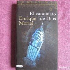 Libros: ENRIQUE MORIEL - EL CANDIDATO DE DIOS (EDICIONES DESTINO 2008). Lote 237068645