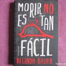 Libros: BELINDA BAUER - MORIR NO ES TAN FACIL (CIRCULO DE LECTORES 2015). Lote 237070495