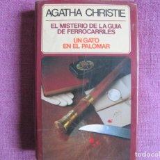 Libros: AGATHA CHRISTIE - EL MISTERIO DE LA GUIA DE FERROCARRILES / UN GATO EN EL PALOMAR. Lote 237071600