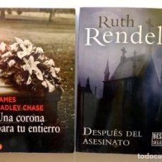 Libros: RUTH RENDELL. DESPUÉS DEL ASESINATO + JAMES HADLEY CHASE. UNA CORONA PARA SU ENTIERRO. Lote 237224505