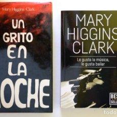 Libros: MARY HIGGINS CLARK. UN GRITO EN LA NOCHE. LE GUSTA LA MÚSICA, LE GUSTA BAILAR.. Lote 237224700