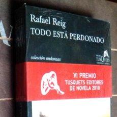 Libros: RAFAEL REIG TODO ESTÁ PERDONADO (ED. TUSQUETS). NUEVO. PRECINTADO. Lote 238821585