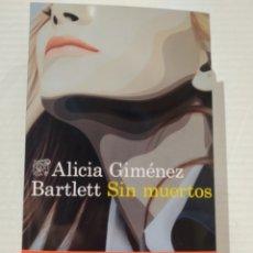 Libros: SIN MUERTOS ALICIA GIMENEZ BARTLETT. LIBRO NUEVO. Lote 239740545