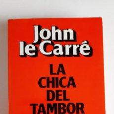 Libros: LA CHICA DEL TAMBOR - JOHN LE CARRE. Lote 240597965