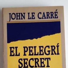 Libros: EL PELEGRI SECRET - JOHN LE CARRE. Lote 240598270