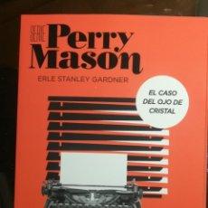 Libros: PERRY MASON, ERLE STANLEY GARDNER. EL CASO DEL OJO DE CRISTAL. EDITORIAL ESPASA. NUEVO. Lote 240980585