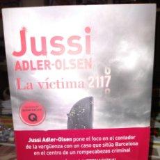Libros: JUSSI ADLER-OLSEN LA VÍCTIMA 2117 .(UN CASO DEL DEPARTAMENTO Q) .MAEVA. Lote 241129220