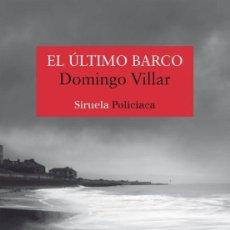 Libros: EL ÚLTIMO BARCO. DOMINGO VILLAR. -NUEVO. Lote 243370760