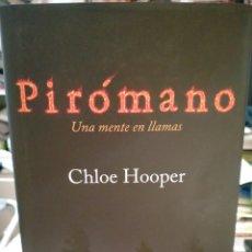 Libros: CHLOE HOOPER. PIRÓMANO .(UNA MENTE EN LLAMAS).RBA. Lote 243926735