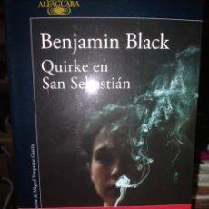 Libros: BENJAMIN BLACK .QUIRKE EN SAN SEBASTIÁN .(UN CASO DEL PATÓLOGO QUIRKE, 8). ALFAGUARA. Lote 243963585