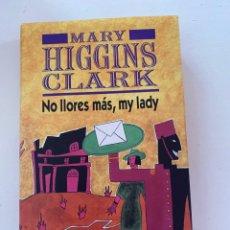 Libros: NO LLORES MAS MY LADY. Lote 246252690