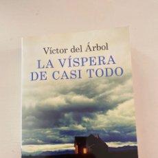 Libros: LA VÍSPERA DE CASI TODOVICTOR DEL ARBOL. Lote 246255855