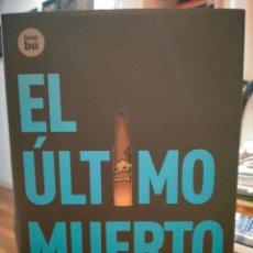 Libros: FERNANDO LALANA EL ÚLTIMO MUERTO. BAMBÚ EDITORIAL. Lote 246588570