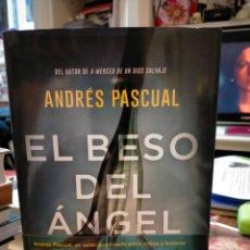 Libros: ANDRÉS PASCUAL. EL BESO DEL ÁNGEL .ESPASA. Lote 246596035