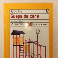 """Libros: """"GUAPA DE CARA"""" DE RAFAEL REIG (2004) EDIT. LENGUA DE TRAPO. Lote 247972490"""