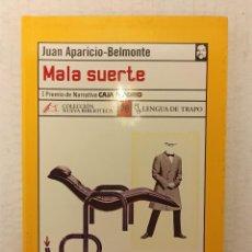 """Libros: """"MALA SUERTE"""" DE J. APARICIO-BELMONTE (2003) EDIT. LENGUA DE TRAPO. Lote 247972955"""