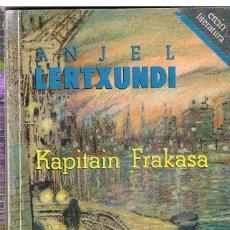 Libros: KAPITAIN FRAKASA, ANJEL LERTRXUNDI. Lote 248022905