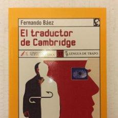 """Libros: """"EL TRADUCTOR DE CAMBRIDGE"""" DE FERNANDO BÁEZ (2005) EDIT. LENGUA DE TRAPO. Lote 248440820"""