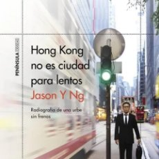 Libros: HONG KONG NO ES CIUDAD PARA LENTOS. JASON Y NG. PENINSULA. Lote 249412285