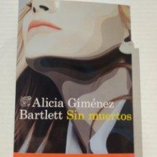 Libros: ALICIA GIMÉNEZ BARTLETT. SIN MUERTOS. DESTINO. Lote 249413400