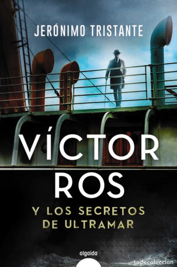 VÍCTOR ROS Y LOS SECRETOS DE ULTRAMAR.JERÓNIMO TRISTANTE.- NUEVO (Libros Nuevos - Literatura - Narrativa - Novela Negra y Policíaca)
