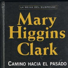 Libros: CAMINO HACIA EL PASADO - MARY HIGGINS CLARK. Lote 252197255