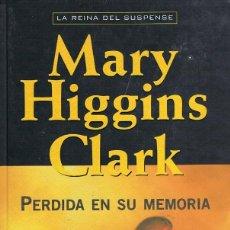 Libros: PERDIDA EN SU MEMORIA - MARY HIGGINS CLARK. Lote 252199435