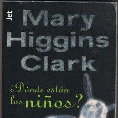 Libros: DONDE ESTAN LOS NIÑOS - MARY HIGGINS CLARK. Lote 252216515