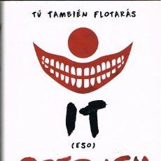 Libros: IT (ESO) TU TAMBIEN FLOTARAS - STEPHEN KING. Lote 252379610