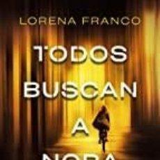 Libros: TODOS BUSCAN A NORA ROY LORENA FRANCO. Lote 253221925
