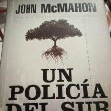 Libros: UN POLICÍA DEL SUR. JOHN MCMAHON. Lote 253749140