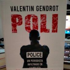 Libros: VALENTÍN GENDROT. POLI.( UN PERIODISTA INFILTRADO EN LA POLICÍA).PRINCIPAL. Lote 254455390