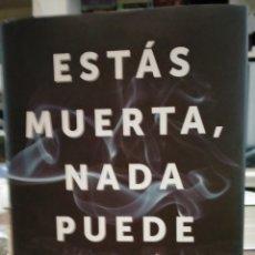 Libros: NICOLA MAY EH GOLDBERG. ESTÁS MUERTA,NADA PUEDE DAÑARTE.RBA. Lote 254458560