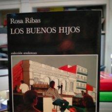 Libros: ROSA RIBAS. LOS BUENOS HIJOS . TUSQUETS. Lote 254459325