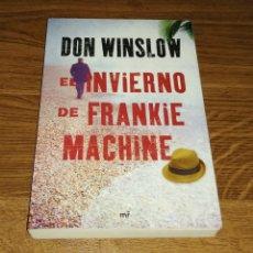 Libros: EL INVIERNO DE FRANKIE MACHINE. DON WINSLOW. 2010. Lote 254770750