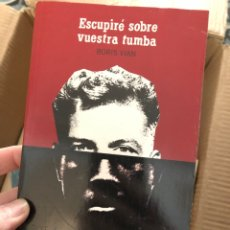 Libros: BORIS VIAN - ESCUPIRÉ SOBRE VUESTRA TUMBA. Lote 255380110