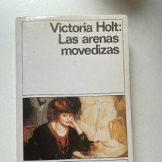 Libros: VICTORIA HOLT LAS ARENAS MOVEDIZAS EDITORIAL DESTINOLIBRO 1990. Lote 255531680