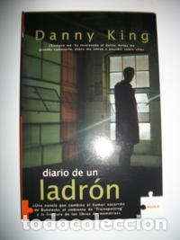 DANNY KING DIARIO DE UN LADRON (Libros Nuevos - Literatura - Narrativa - Novela Negra y Policíaca)