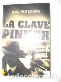 ANDRES PEREZ DOMINGUEZ LA CLAVE PINNER (Libros Nuevos - Literatura - Narrativa - Novela Negra y Policíaca)