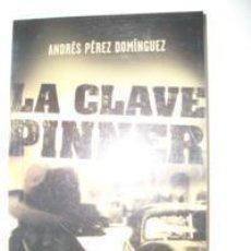 Libros: ANDRES PEREZ DOMINGUEZ LA CLAVE PINNER. Lote 257285510