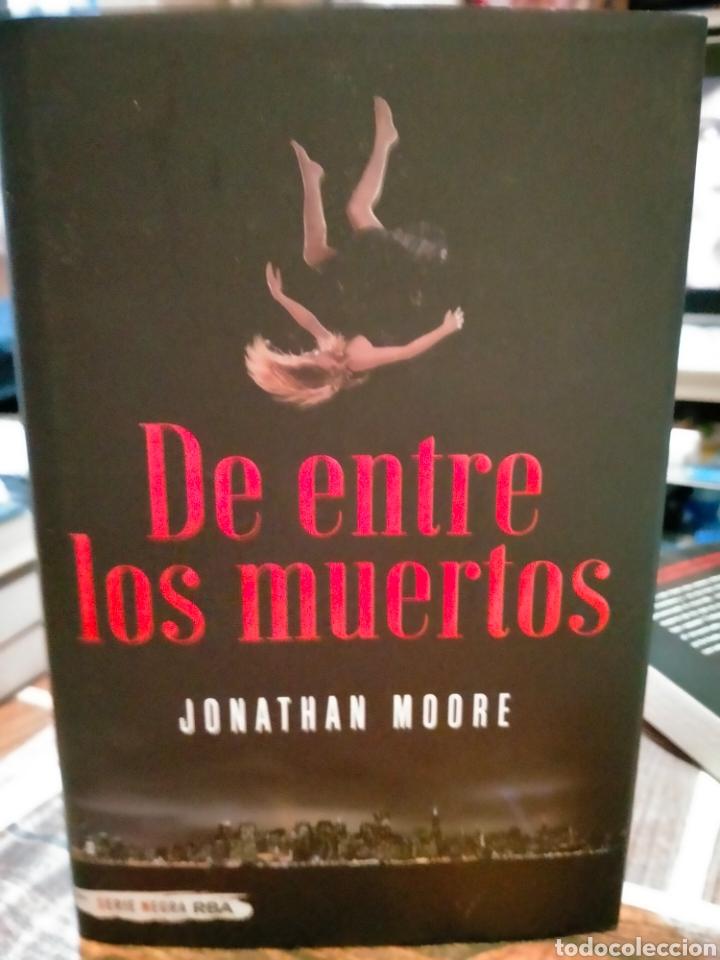 JONATHAN MOORE. DE ENTRE LOS MUERTOS .RBA (Libros Nuevos - Literatura - Narrativa - Novela Negra y Policíaca)