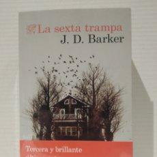Libros: J.D BARKER. LA SEXTA TRAMPA. DESTINO.. Lote 257910980