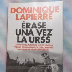 Libros: ÉRASE UNA VEZ LA URSS - DOMINIQUE LAPIERRE. Lote 258516560