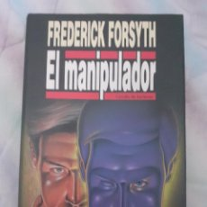 Libros: EL MANIPULADOR - FREDERICK FORSYTH. Lote 258805555