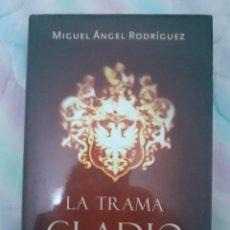 Libros: LA TRAMA CLAUDIO - MIGUEL ANGEL RODRÍGUEZ. Lote 258805810