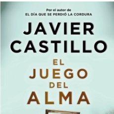 Libros: EL JUEGO DEL ALMA. JAVIER CASTILLO. 2021. SUMA. NOVEDAD. THRILLER. Lote 260297175