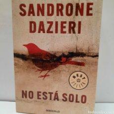 Libros: NO ESTÁ SOLO DE SANDRONE DAZIERI. Lote 261144090